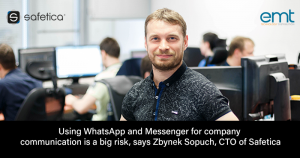 Using WhatsApp and Messenger for company communication is a big risk, says Zbynek Sopuch, CTO of Safetica